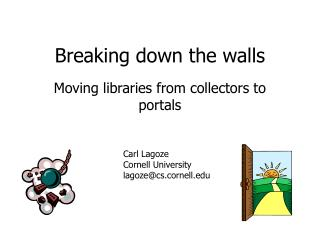 Breaking down the walls