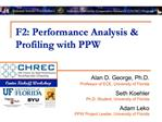 F2: Performance Analysis  Profiling with PPW