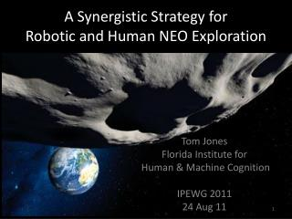 A Synergistic Strategy for  Robotic and Human NEO Exploration