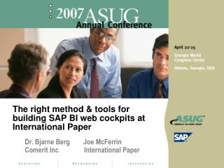 The right method  tools for building SAP BI web cockpits at International Paper