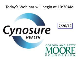 Today s Webinar will begin at 10:30AM