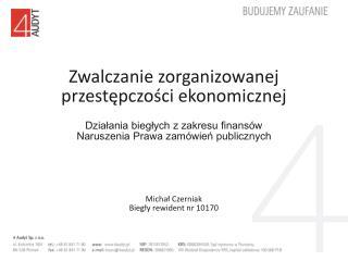 Zwalczanie zorganizowanej  przestepczosci ekonomicznej  Dzialania bieglych z zakresu finans w Naruszenia Prawa zam wien