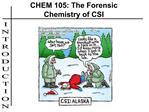 CHEM 105: The Forensic Chemistry of CSI