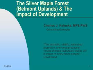 The Silver Maple Forest Belmont Uplands  The Impact of Development