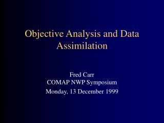 Objective Analysis and Data Assimilation