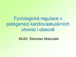Fyziologick  regulace v patogenezi kardiovaskul rn ch chorob i obecne