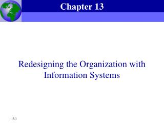 Chapter 13 -- Redesigning the Organization with Information ...