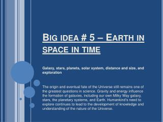 Big idea  5   Earth in space in time