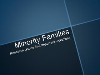 Minority Families