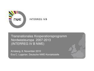 Transnationales Kooperationsprogramm Nordwesteuropa  2007-2013 INTERREG IV B NWE