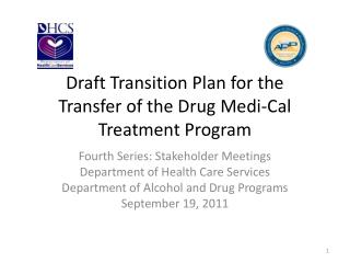 Draft Transition Plan for the Transfer of the Drug Medi-Cal Treatment Program