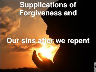 Supplications of Forgiveness and