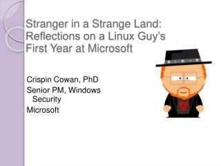 Stranger in a Strange Land: Reflections on a Linux Guy s First Year at Microsoft