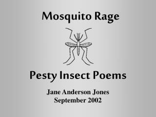Mosquito Rage