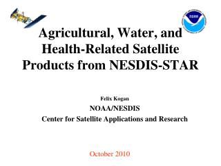 Agricultural, Water, and Health-Related Satellite Products from NESDIS-STAR