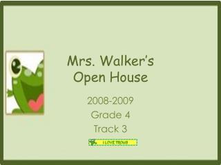 Mrs. Walker s Open House