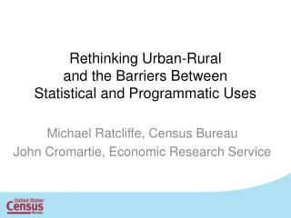 Rethinking Urban-Rural  and the Barriers Between  Statistical and Programmatic Uses