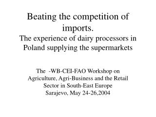 Beating the competition of imports. The experience of dairy processors in Poland supplying the supermarkets