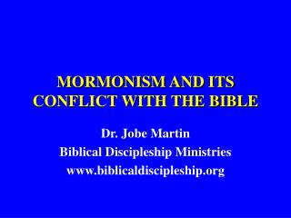 MORMONISM AND ITS CONFLICT WITH THE BIBLE
