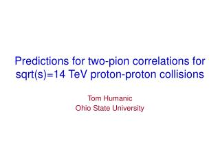 Predictions for two-pion correlations for sqrts14 TeV proton-proton collisions