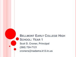 Bellmont Early College High School: Year 1