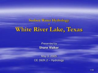 Surface Water Hydrology at White River Lake, Texas