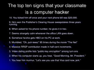 The top ten signs that your classmate is a computer hacker