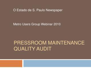 Pressroom maintenance Quality Audit