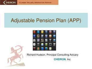 The General Concept Adjustable Pension Plan APP