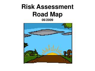 Risk Assessment  Road Map 06