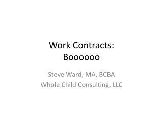 Work Contracts: Boooooo