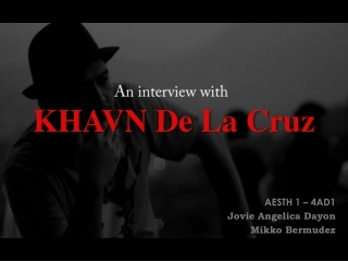 KHAVN De La Cruz Interview (4AD1) ©JOVIEDAYON