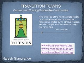 TRANSITION TOWNS Visioning and Creating Sustainable Communities