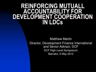 REINFORCING MUTUALL ACCOUNTABILITY FOR DEVELOPMENT COOPERATION IN LDCs