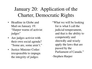 January 20:  Application of the Charter, Democratic Rights
