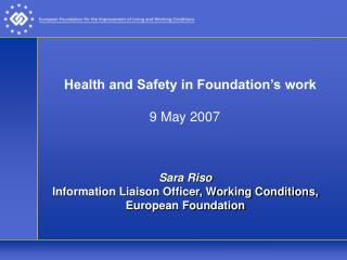 Health and Safety in Foundation s work         9 May 2007