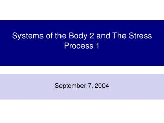 Systems of the Body 2 and The Stress Process 1