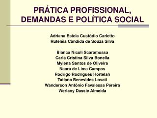 PR TICA PROFISSIONAL, DEMANDAS E POL TICA SOCIAL