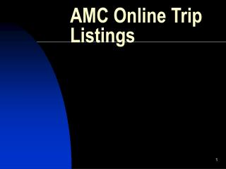 AMC Online Trip Listings