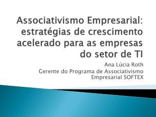 Associativismo Empresarial: estrat gias de crescimento acelerado para as empresas do setor de TI