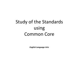 Study of the Standards using Common Core