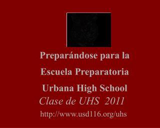 Prepar ndose para la Escuela Preparatoria  Urbana High School