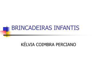 BRINCADEIRAS INFANTIS
