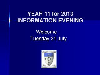YEAR 11 for 2013 INFORMATION EVENING