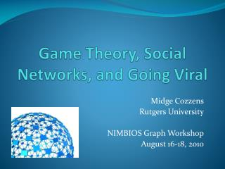 Game Theory, Social Networks, and Going Viral