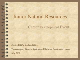 Junior Natural Resources