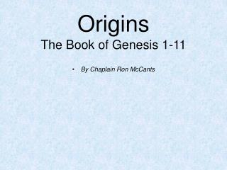 Origins The Book of Genesis 1-11