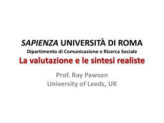 SAPIENZA UNIVERSIT  DI ROMA  Dipartimento di Comunicazione e Ricerca Sociale La valutazione e le sintesi realiste