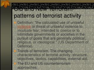 Old and New Terrorism- patterns of terrorist activity