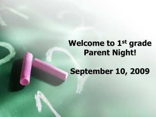 Welcome to 1st grade  Parent Night  September 10, 2009